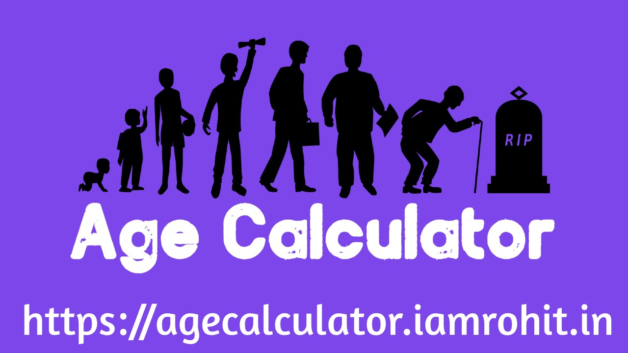 Age Calculator | How old am i? | DOB Calculator